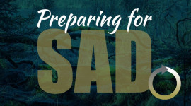 Preparing for Seasonal Affective Disorder (SAD)