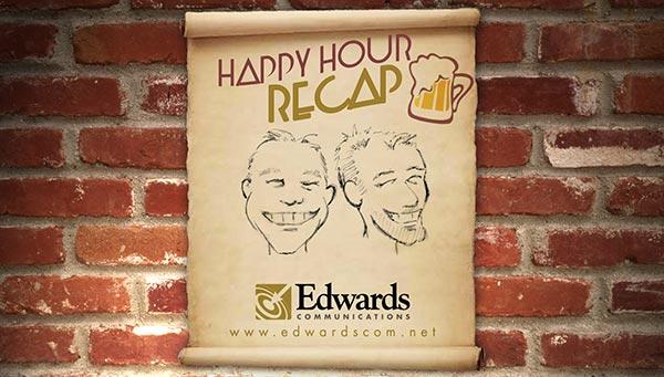 Edwards Communications - Happy Hour Recap videos- websites and content marketing integration