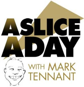 A Slice a Day with Mark Tennant of Edwards Communications. Digital marketing tip/day