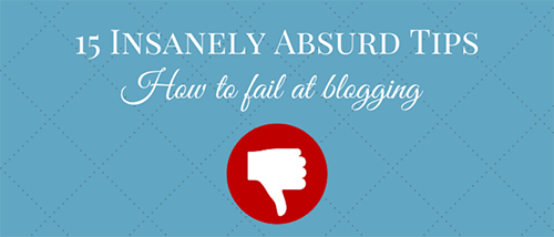 A Slice A Day #133 – How To Fail At Blogging: 15 Insanely Absurd Tips Every Blogger Needs To Ignore (Andrew Warner)