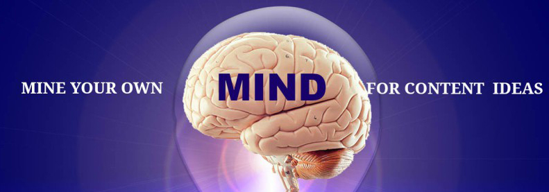 12 Ways to Mine Your Own Mind for Content Ideas (Stoney deGeyter)