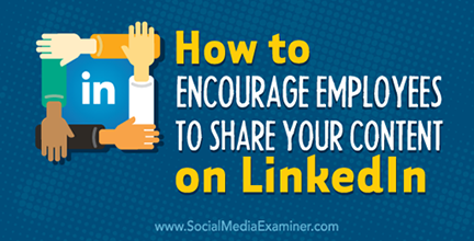 A Slice A Day #184 – How to Encourage Employees to Share Your Content on LinkedIn (Chris Raulf)