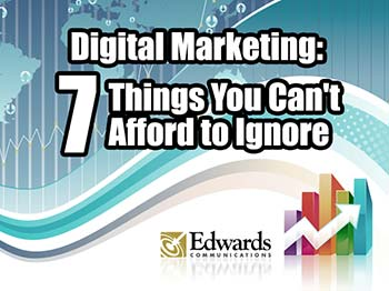 Digital Marketing - 7 Things You Can't Afford to Ignore Power Point by Edwards Communications