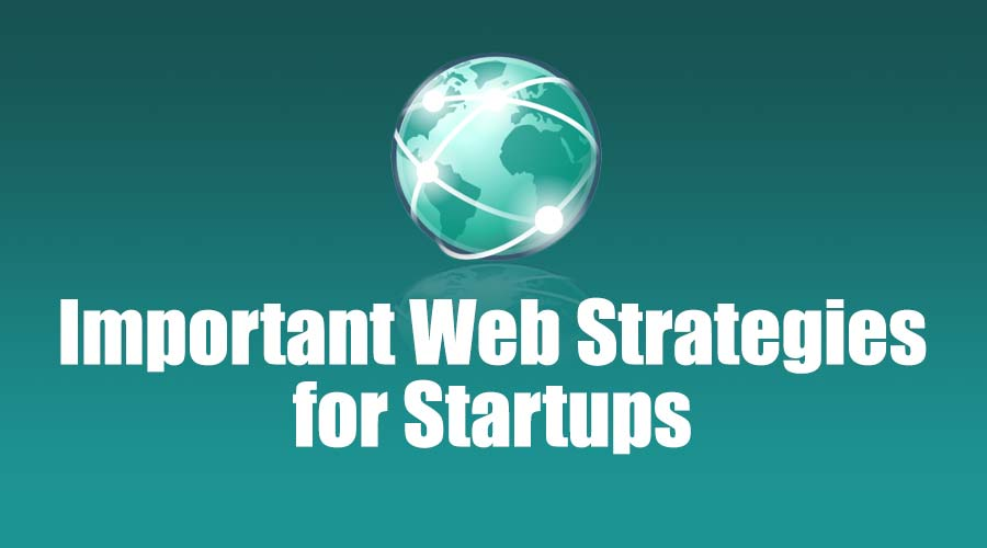 What are the most important marketing strategies for a web startup?