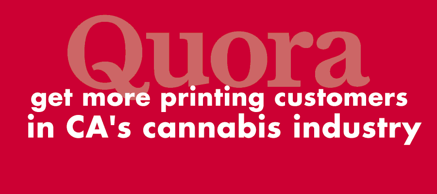 Quora-How do I get more customers in CAs cannabis industry? by Barry Edwards