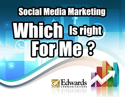 """Which Social Media Channels are Right For Me?"" by Barry Edwards, Edwardscom.net"